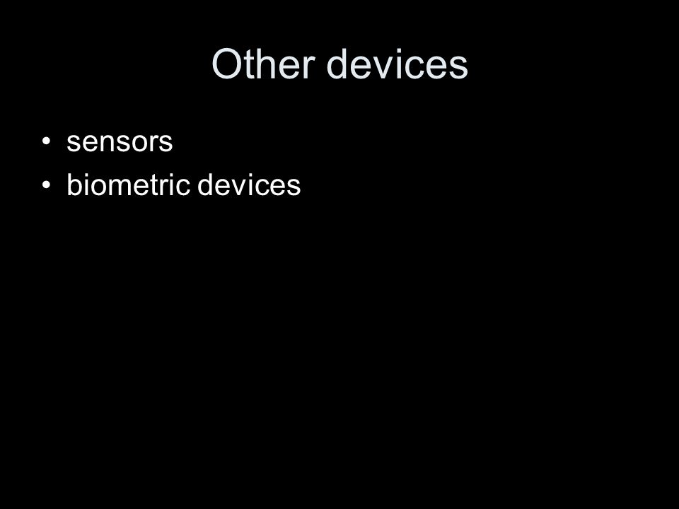 Other devices sensors biometric devices