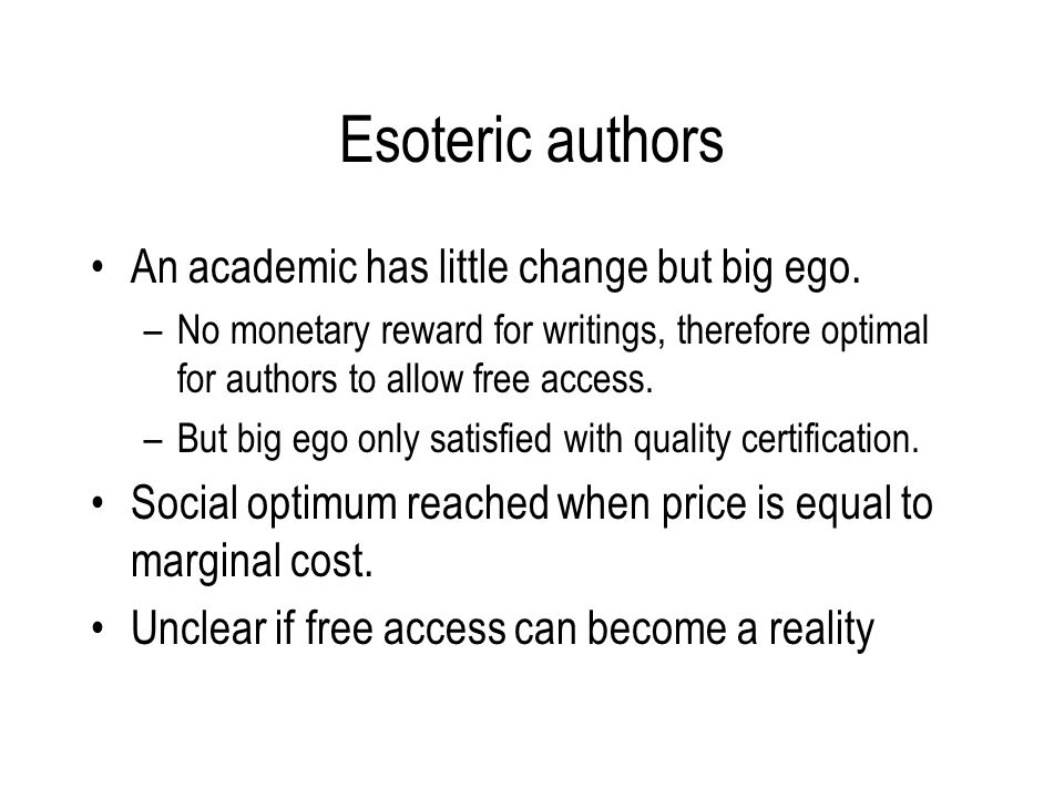 Esoteric authors An academic has little change but big ego.