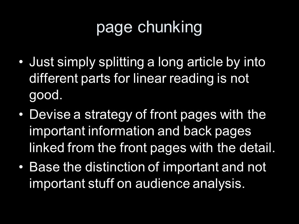 page chunking Just simply splitting a long article by into different parts for linear reading is not good.