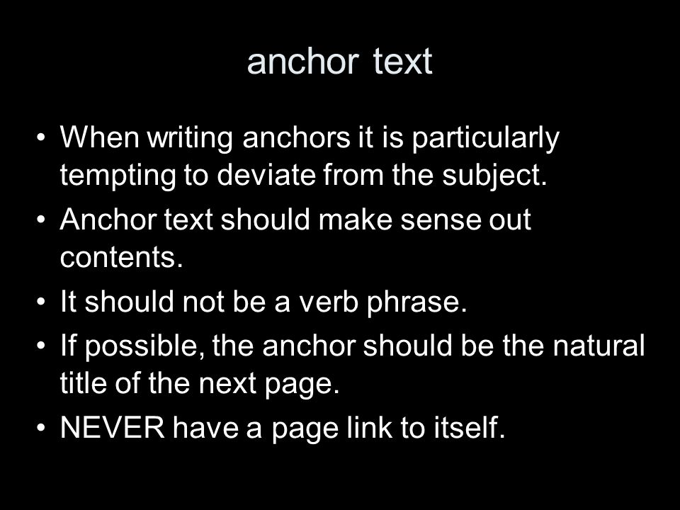 anchor text When writing anchors it is particularly tempting to deviate from the subject.