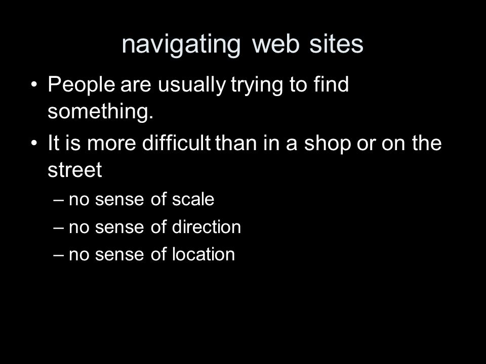 navigating web sites People are usually trying to find something.