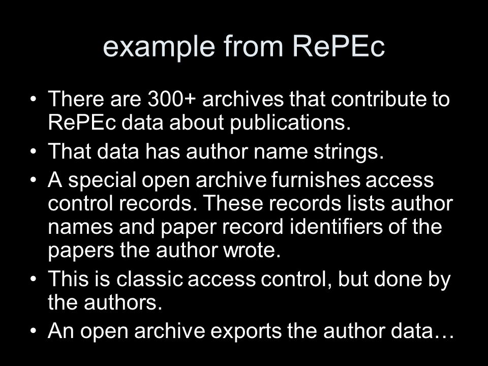 example from RePEc There are 300+ archives that contribute to RePEc data about publications.