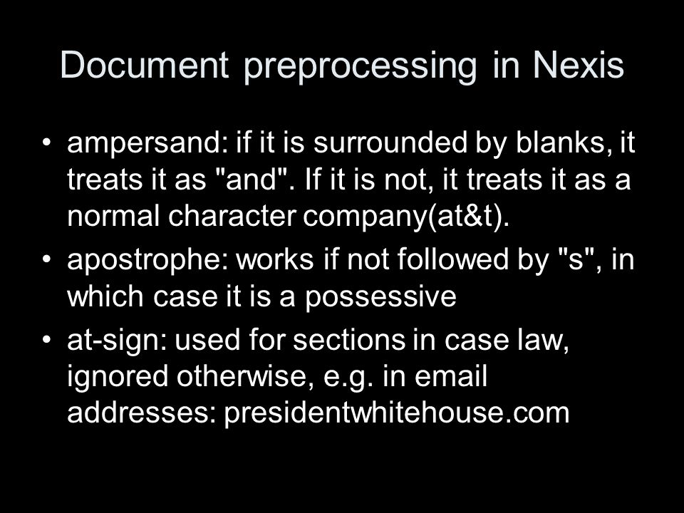 Document preprocessing in Nexis ampersand: if it is surrounded by blanks, it treats it as and .