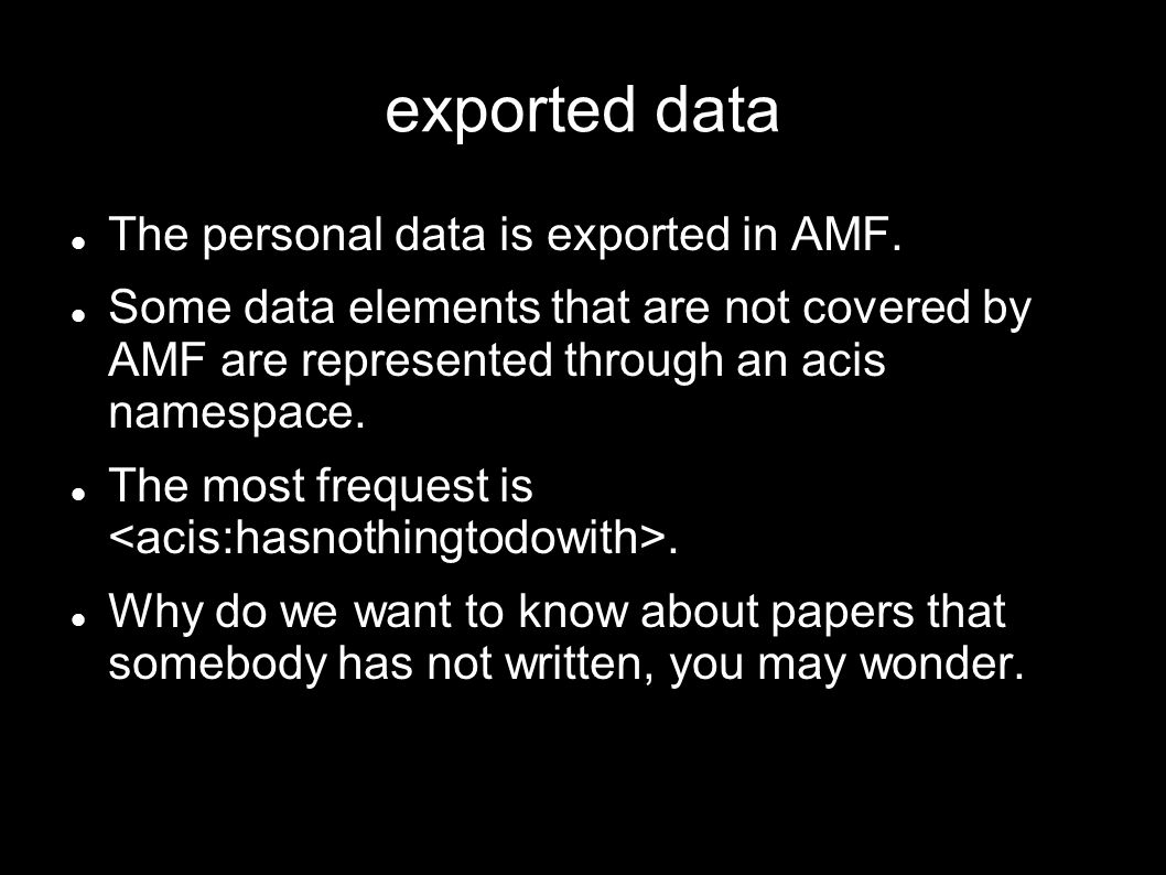 exported data The personal data is exported in AMF.