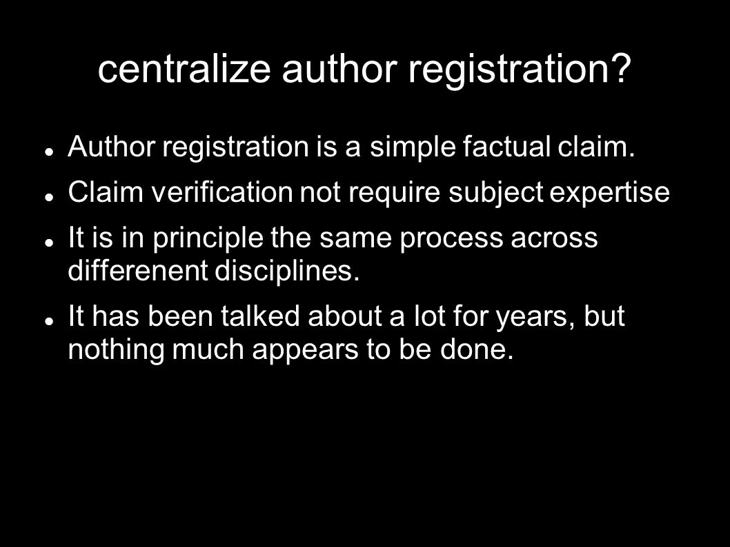 centralize author registration. Author registration is a simple factual claim.