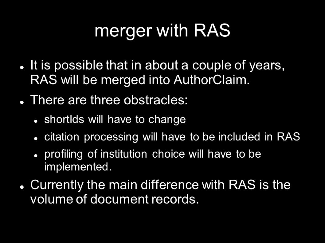 merger with RAS It is possible that in about a couple of years, RAS will be merged into AuthorClaim.
