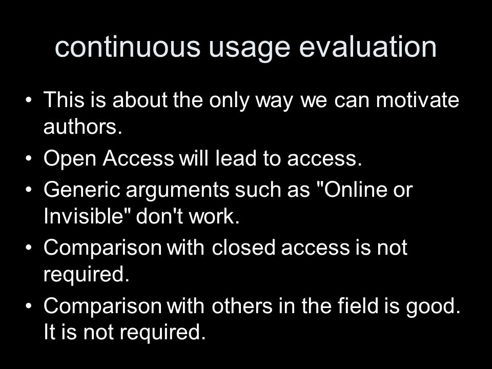 continuous usage evaluation This is about the only way we can motivate authors.