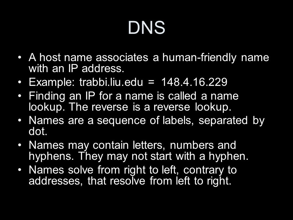 DNS A host name associates a human-friendly name with an IP address.
