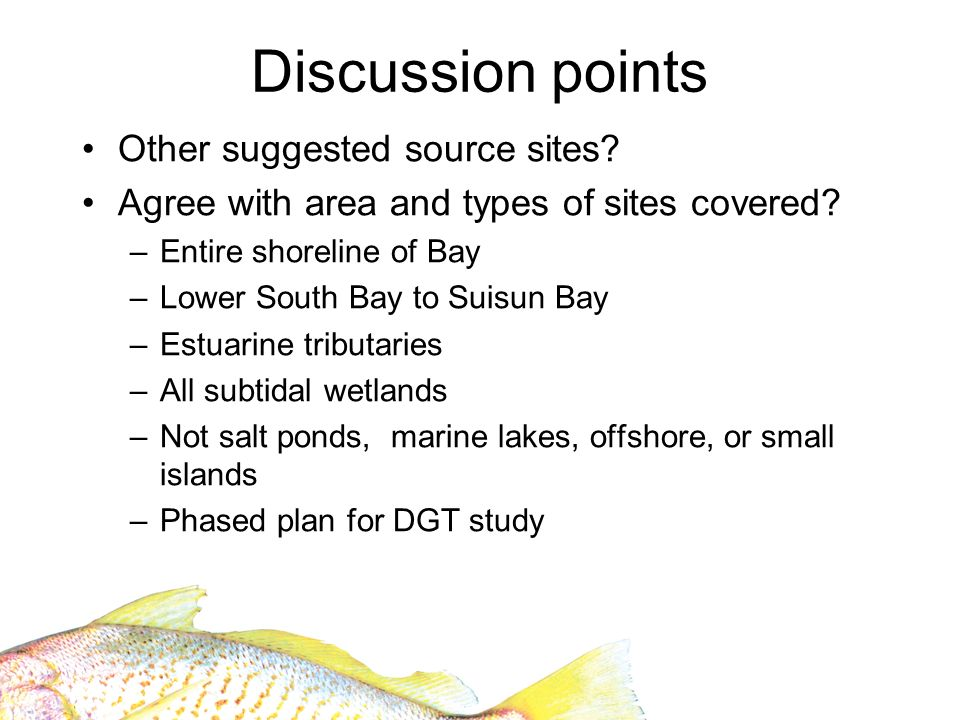 Discussion points Other suggested source sites. Agree with area and types of sites covered.