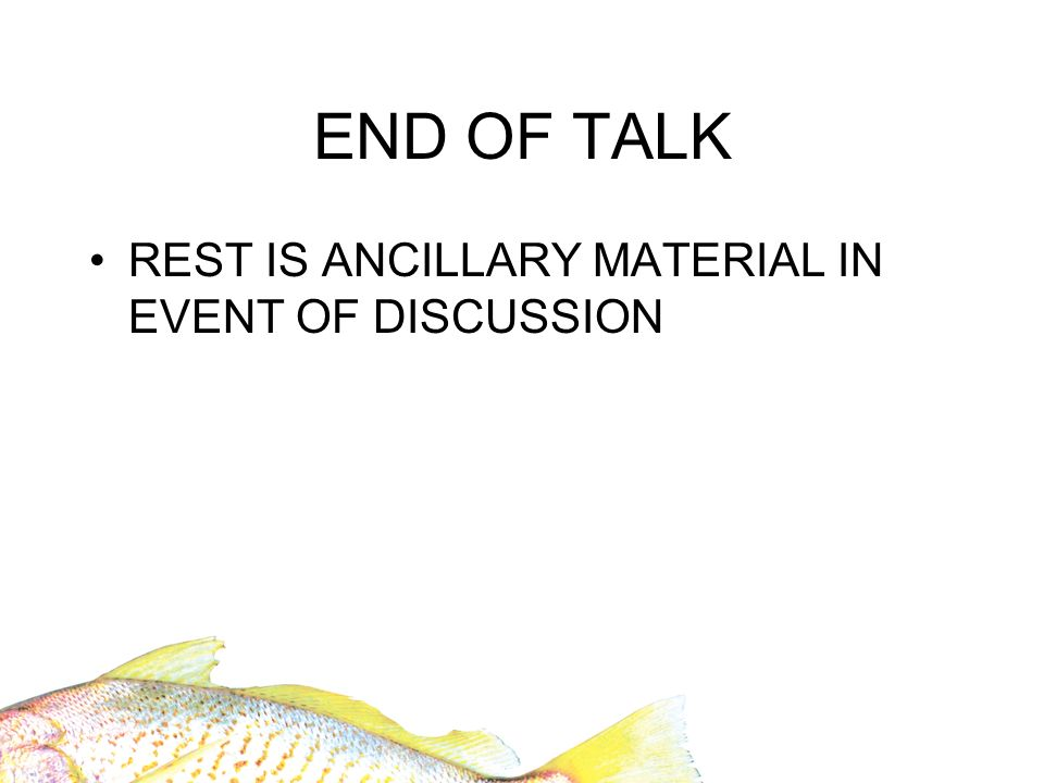 END OF TALK REST IS ANCILLARY MATERIAL IN EVENT OF DISCUSSION