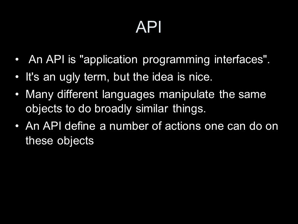 API An API is application programming interfaces .