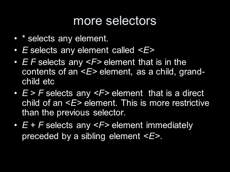 more selectors * selects any element.