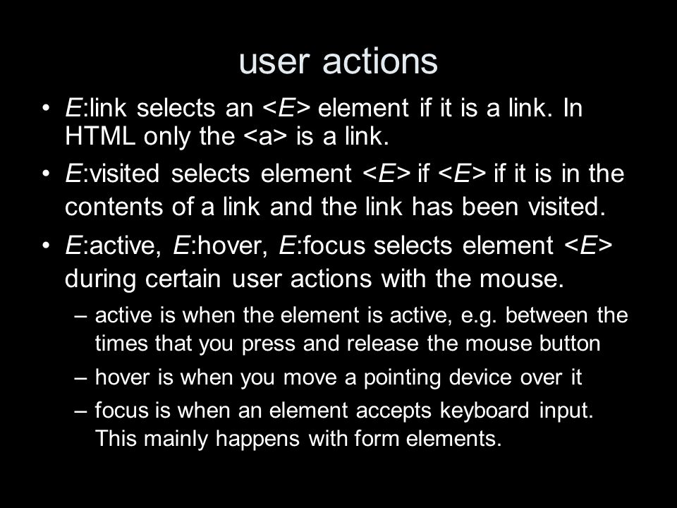 user actions E:link selects an element if it is a link.