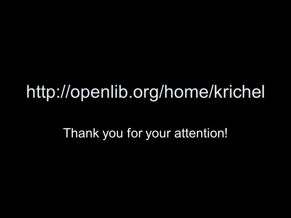 http://openlib.org/home/krichel Thank you for your attention!