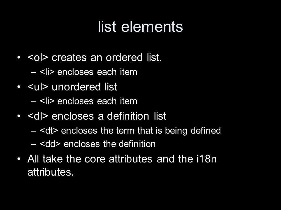 list elements creates an ordered list.