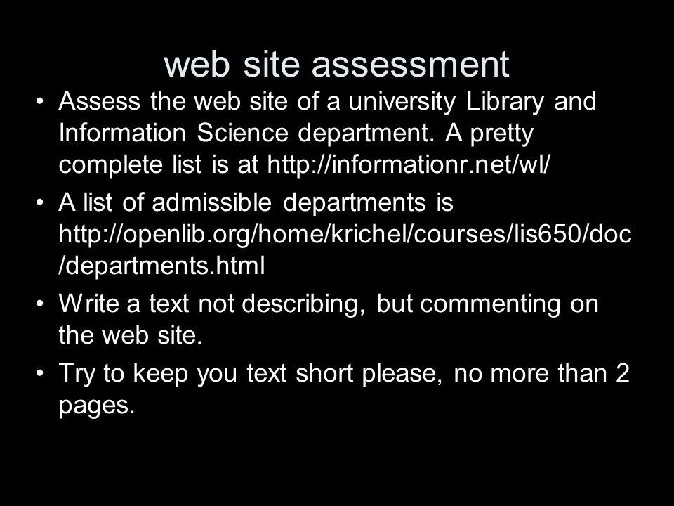 web site assessment Assess the web site of a university Library and Information Science department.