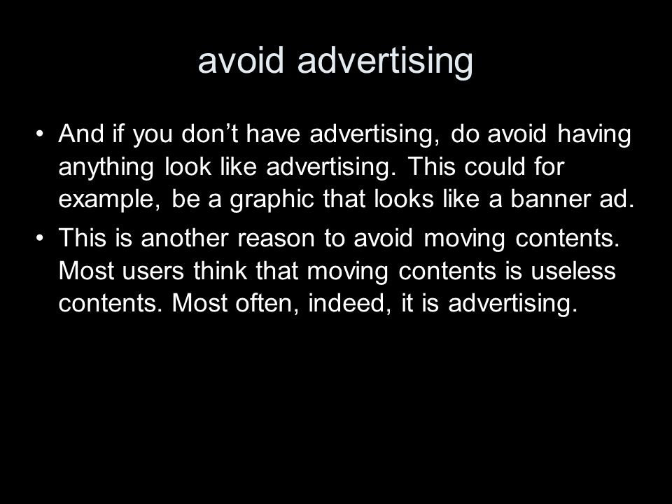 avoid advertising And if you dont have advertising, do avoid having anything look like advertising.