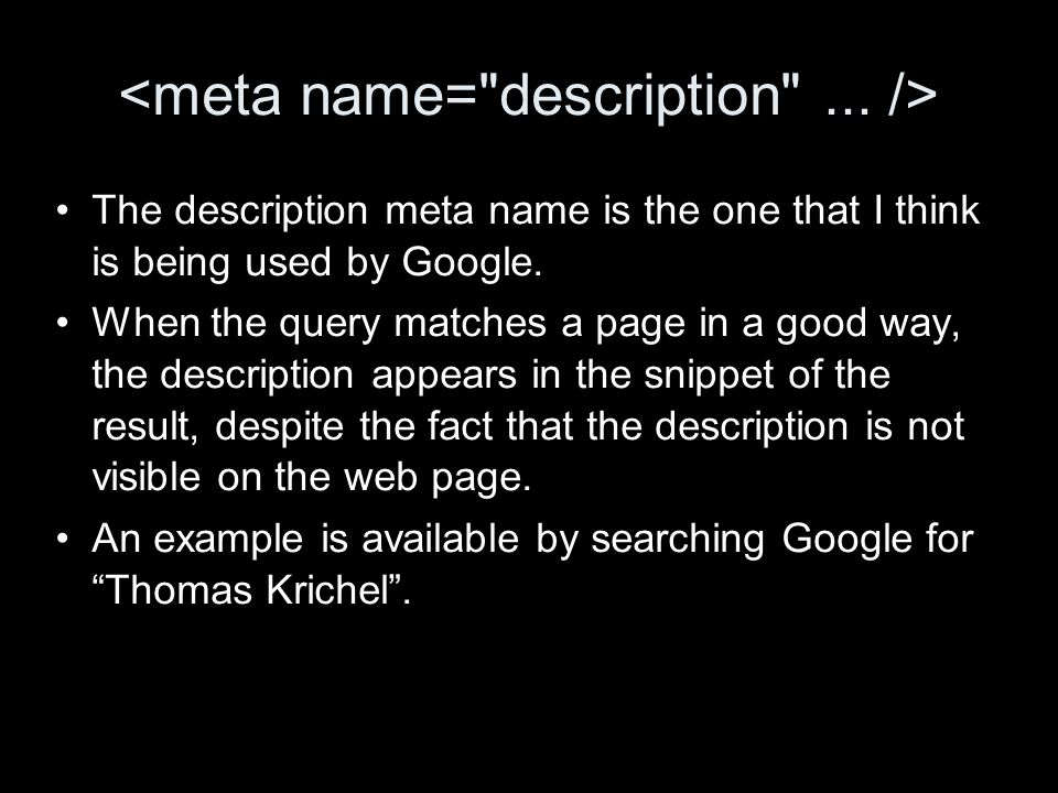 The description meta name is the one that I think is being used by Google.