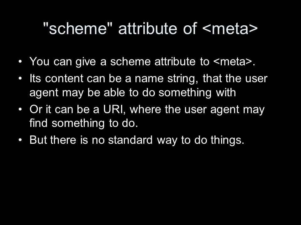scheme attribute of You can give a scheme attribute to.