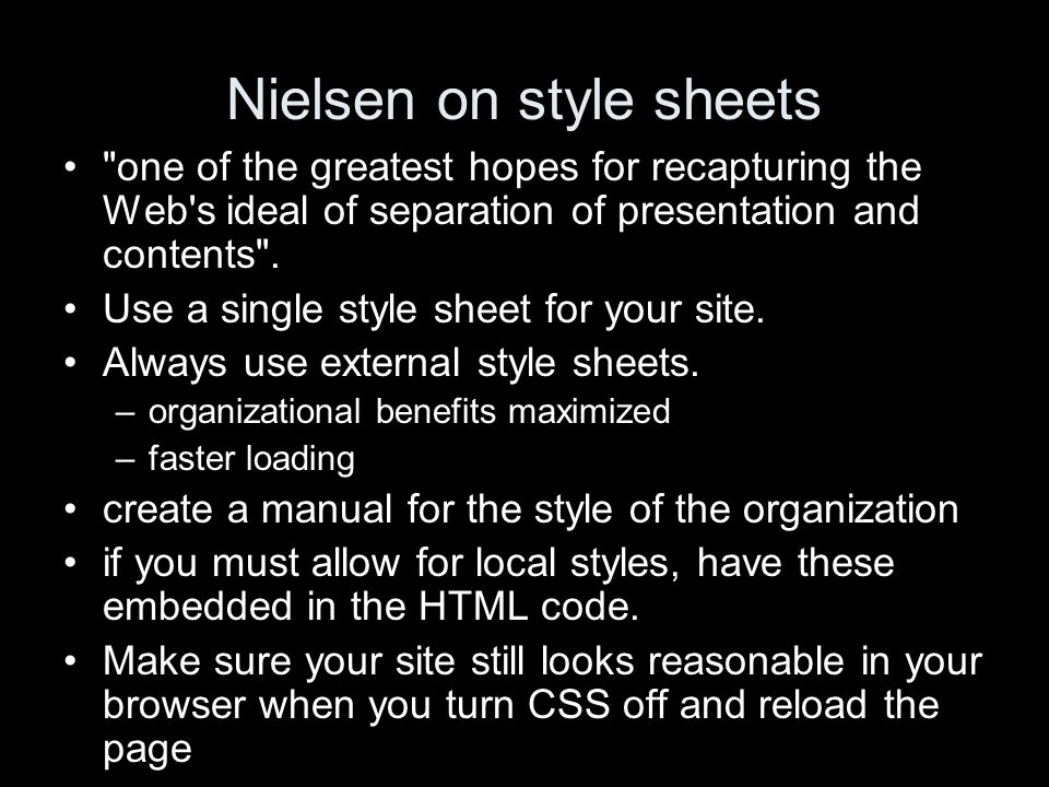 Nielsen on style sheets one of the greatest hopes for recapturing the Web s ideal of separation of presentation and contents .