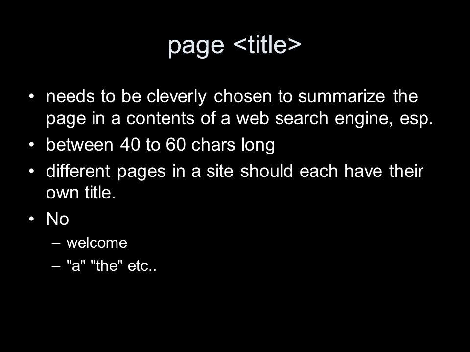 page needs to be cleverly chosen to summarize the page in a contents of a web search engine, esp.