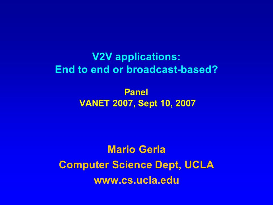V2V applications: End to end or broadcast-based.