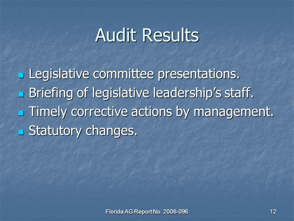 Florida AG Report No. 2006-09612 Audit Results Legislative committee presentations.