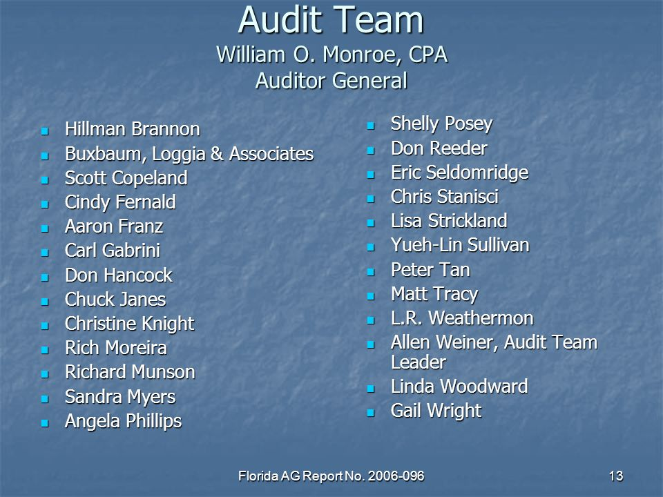 Florida AG Report No. 2006-09613 Audit Team William O.