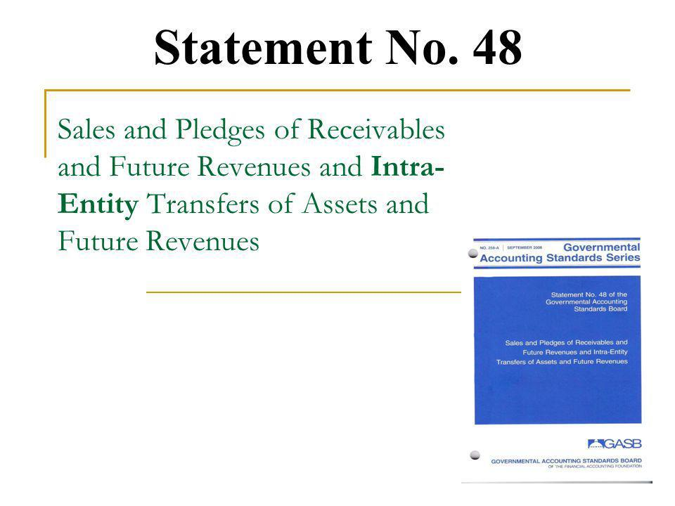 Sales and Pledges of Receivables and Future Revenues and Intra- Entity Transfers of Assets and Future Revenues Statement No.