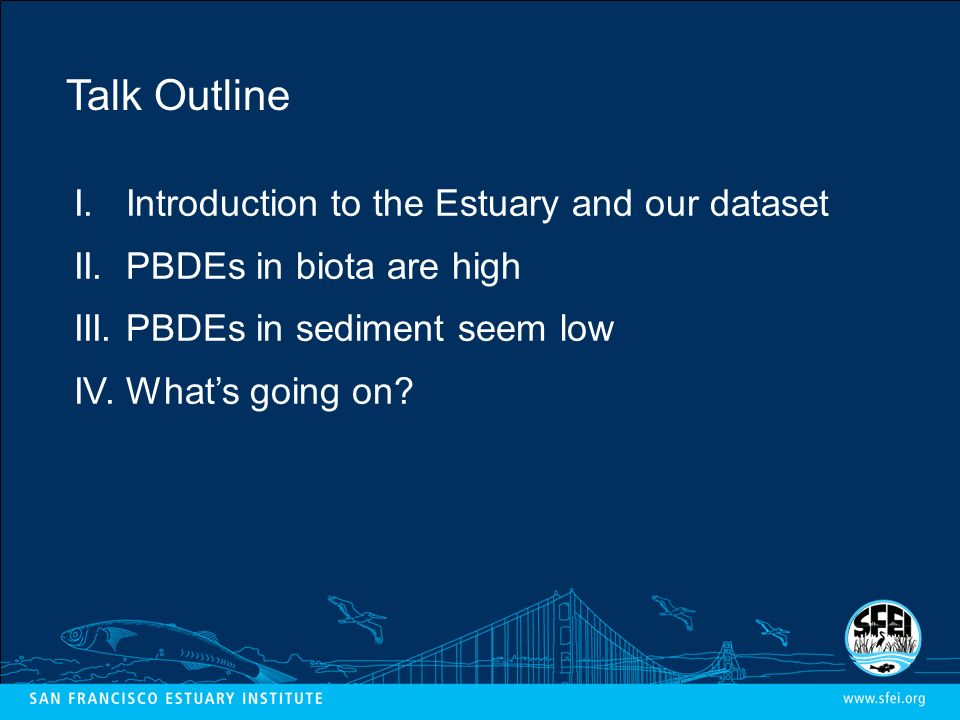 Talk Outline I. Introduction to the Estuary and our dataset II.