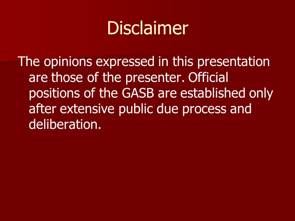 Disclaimer The opinions expressed in this presentation are those of the presenter.