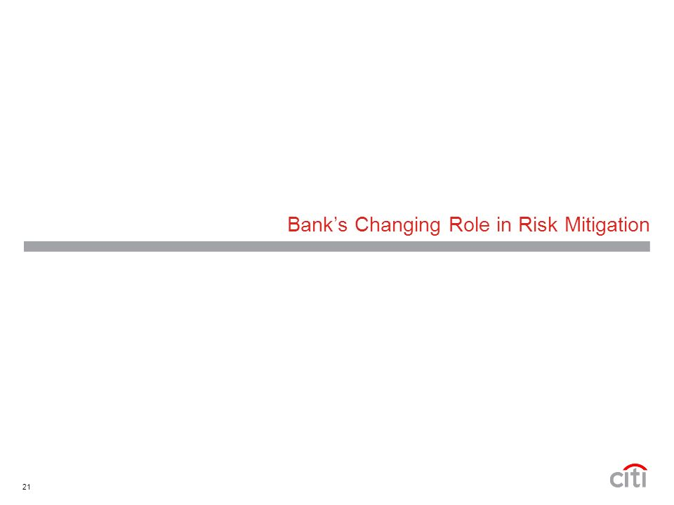 21 Banks Changing Role in Risk Mitigation