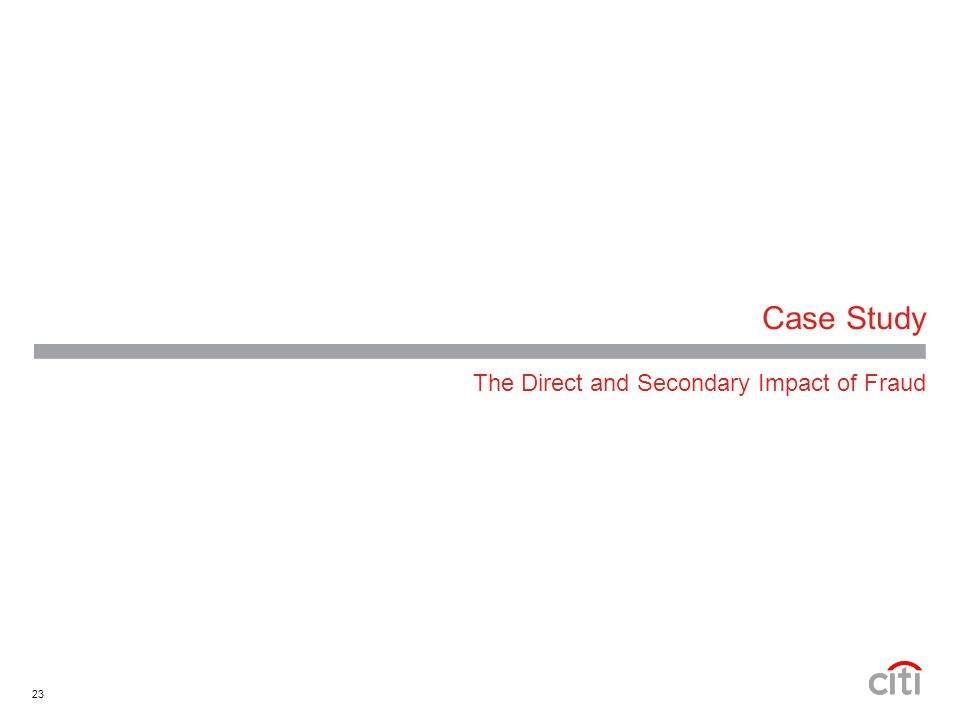23 Case Study The Direct and Secondary Impact of Fraud