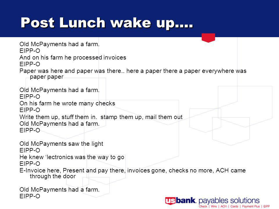Post Lunch wake up…. Old McPayments had a farm.