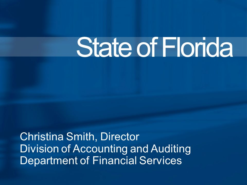 Christina Smith, Director Division of Accounting and Auditing Department of Financial Services State of Florida