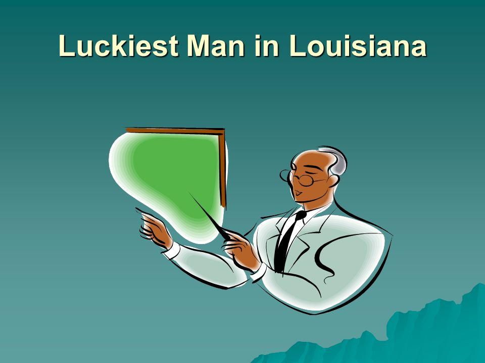 Luckiest Man in Louisiana