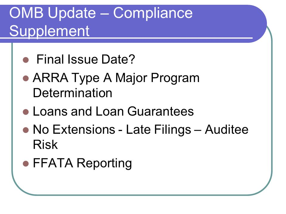 OMB Update – Compliance Supplement Final Issue Date.