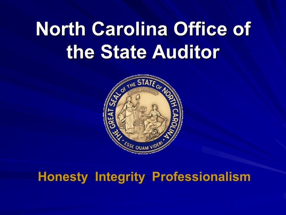 North Carolina Office of the State Auditor Honesty Integrity Professionalism