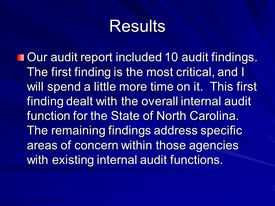 Results Our audit report included 10 audit findings.