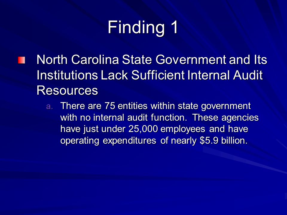 Finding 1 North Carolina State Government and Its Institutions Lack Sufficient Internal Audit Resources a.