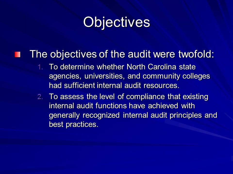Objectives The objectives of the audit were twofold: 1.
