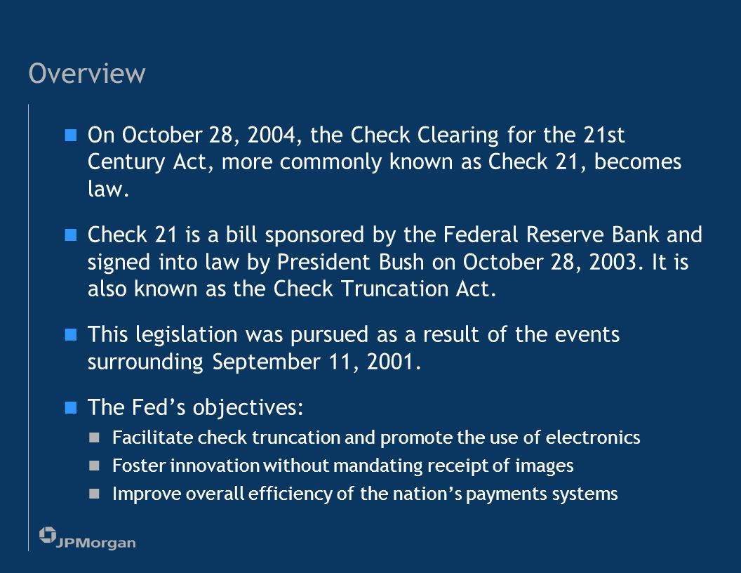 Moving Checks to Electronics Check 21 Overview What does Check 21 include.