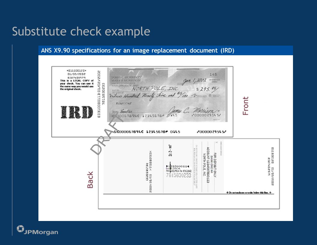 12 Substitute checks A substitute check is the legal equivalent of the original check for all purposes.