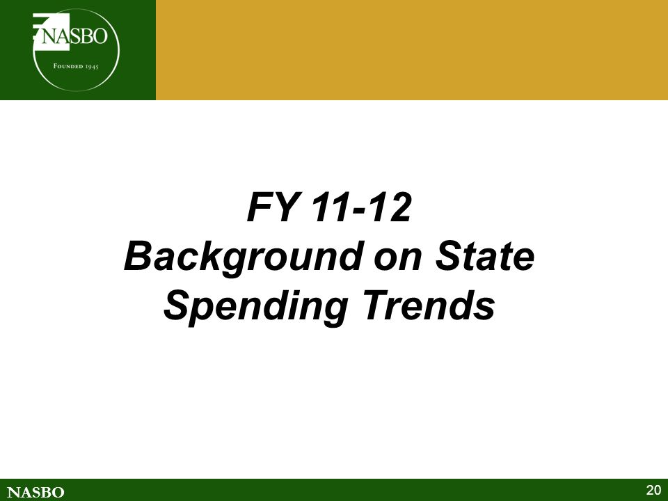 NASBO 20 FY Background on State Spending Trends