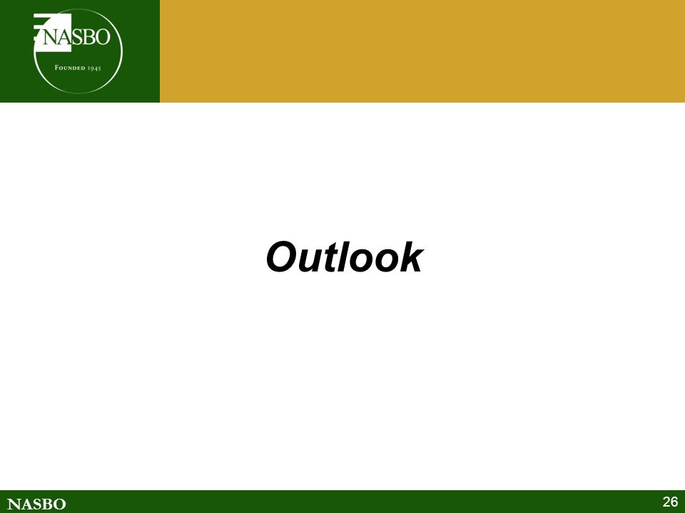 NASBO 26 Outlook