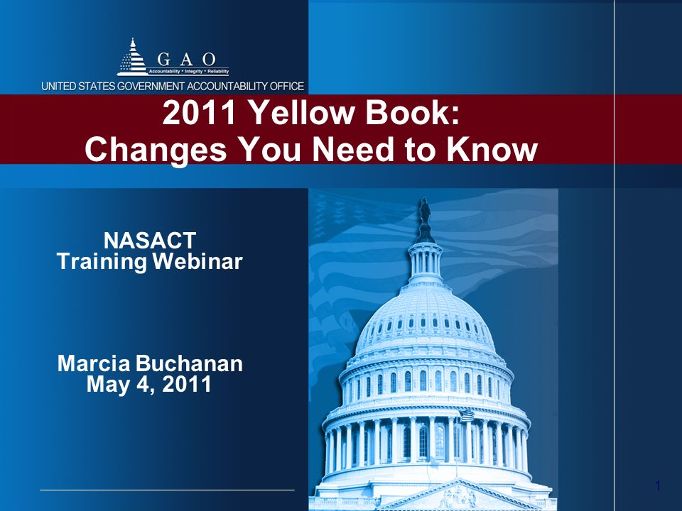 1 2011 Yellow Book: Changes You Need to Know NASACT Training Webinar Marcia Buchanan May 4, 2011