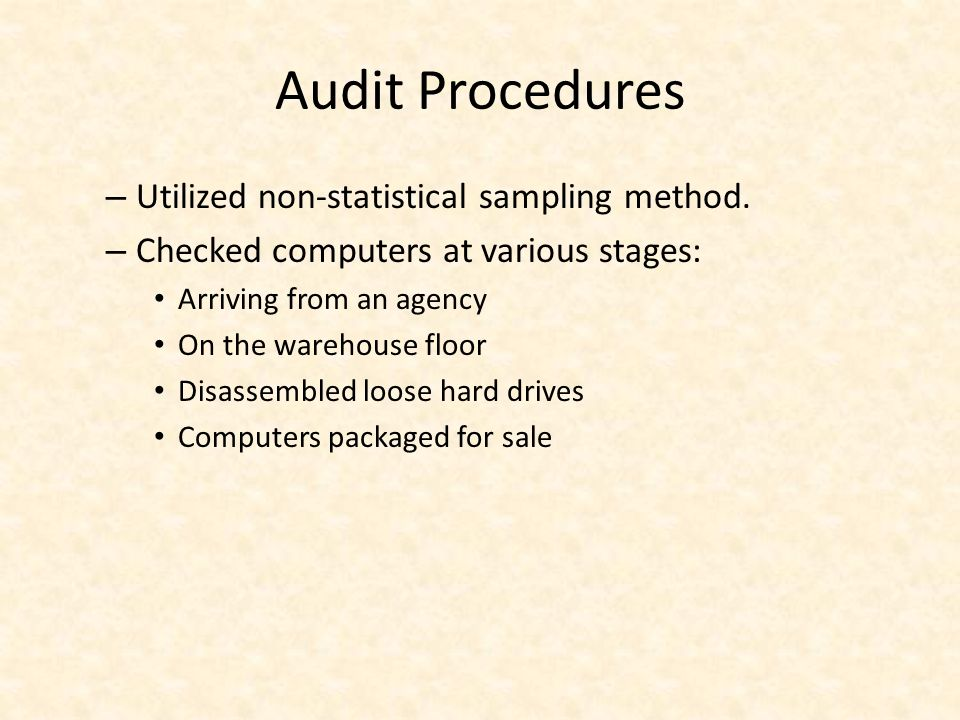 Audit Procedures – Utilized non-statistical sampling method.
