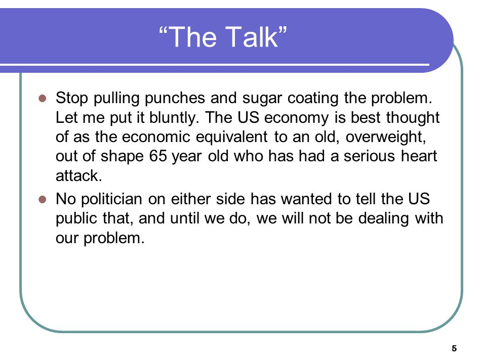 The Talk Stop pulling punches and sugar coating the problem.