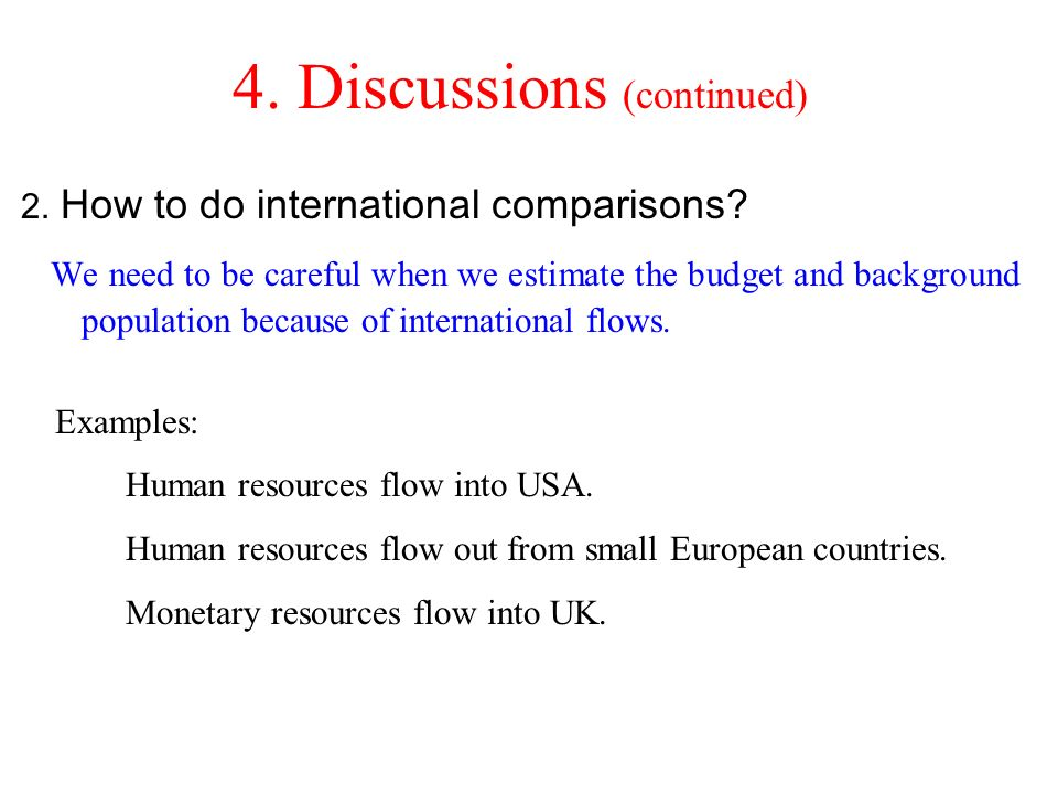 4. Discussions (continued) 2. How to do international comparisons.