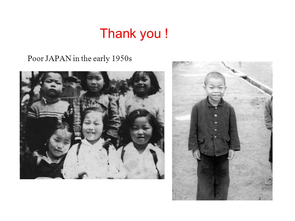 Thank you ! Poor JAPAN in the early 1950s